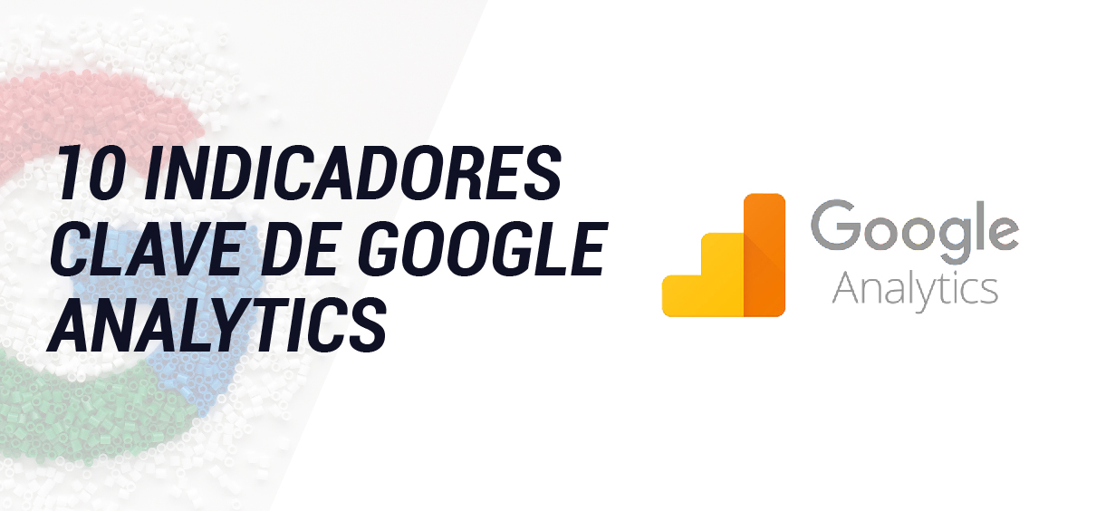 10 indicadores clave de google analytics