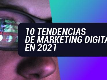 10 TENDENCIAS DE MARKETING DIGITALES 2-02